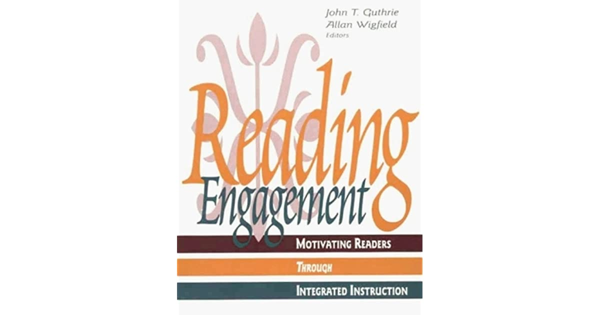 Reading Engagement Motivating Readers Through Integrated