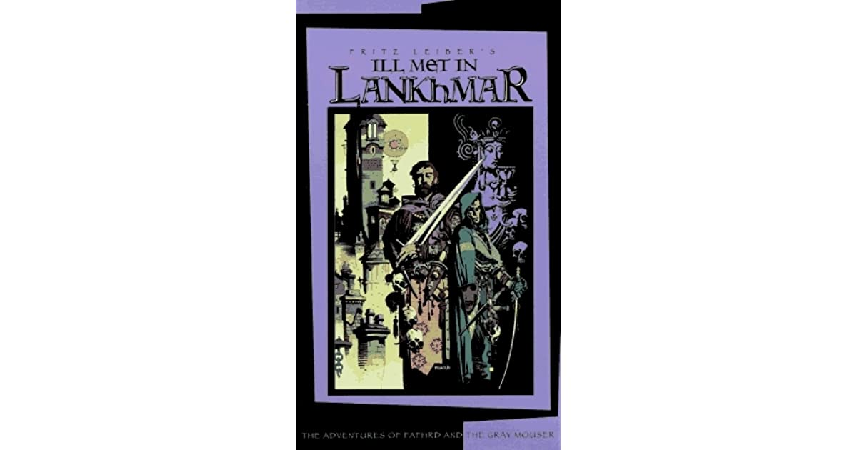 Read Ill Met In Lankhmar Fafhrd And The Gray Mouser 1 2 By Fritz Leiber