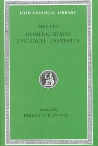 Hesiod / Homeric Hymns / Epic Cycle / Homerica by Hesiod