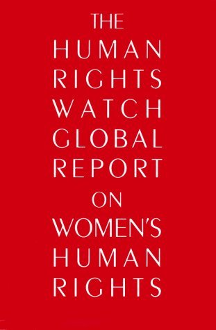 The Human Rights Watch Global Report on Women's Human Rights