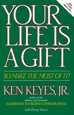 Your Life Is a Gift -- So Make the Most of It