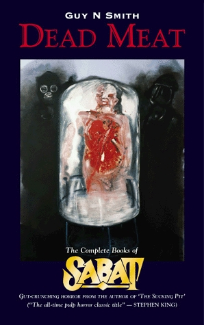 Dead Meat: The Complete Books of Sabat