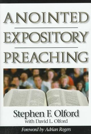Anointed Expository Preaching by Stephen F. Olford