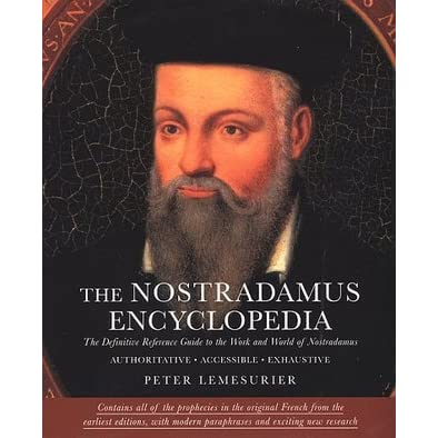 The Nostradamus Encyclopedia: The Definitive Reference Guide
