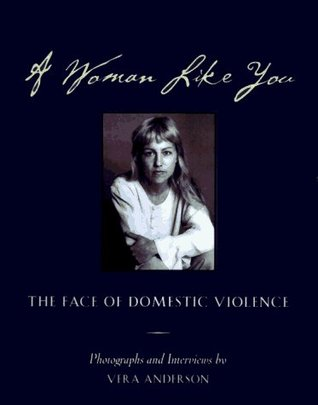 A Woman Like You: The Face of Domestic Violence