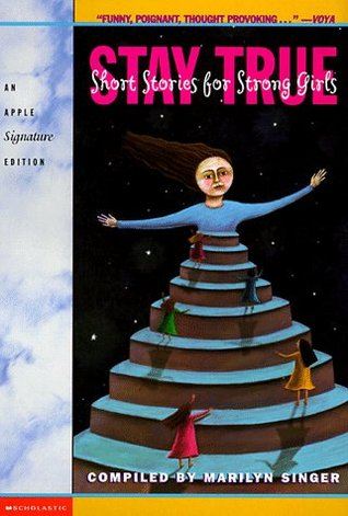 Stay True: Short Stories for Strong Girls
