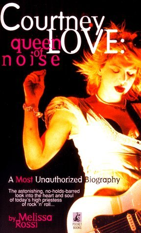 Courtney Love: Queen of Noise