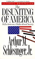 The Disuniting of America: Reflections on a Multicultural Society
