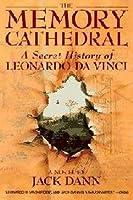 The Memory Cathedral: A Secret History of Leonard Da Vinci