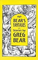 Bear's Fantasies: Six Stories In Old Paradigms