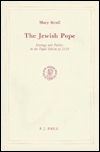 The Jewish Pope: Ideology And Politics In The Papal Schism Of 1130