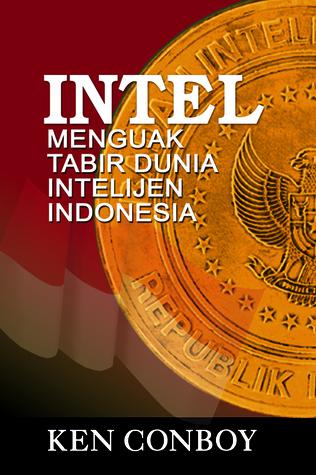 INTEL: Inside Indonesia's Intelligence Service by Kenneth J