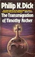 The Transmigration of Timothy Archer (VALIS Trilogy, #3)