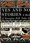 Yes and No Stories: A Book of Georgian Folk Tales