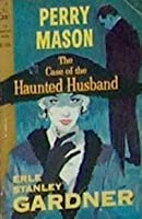The Case of the Haunted Husband