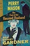The Case of the Haunted Husband (Perry Mason, #18)