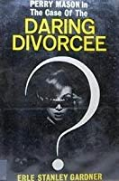 The Case of the Daring Divorcee (Perry Mason, #74)