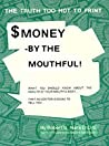 $Money By The Mouthful!