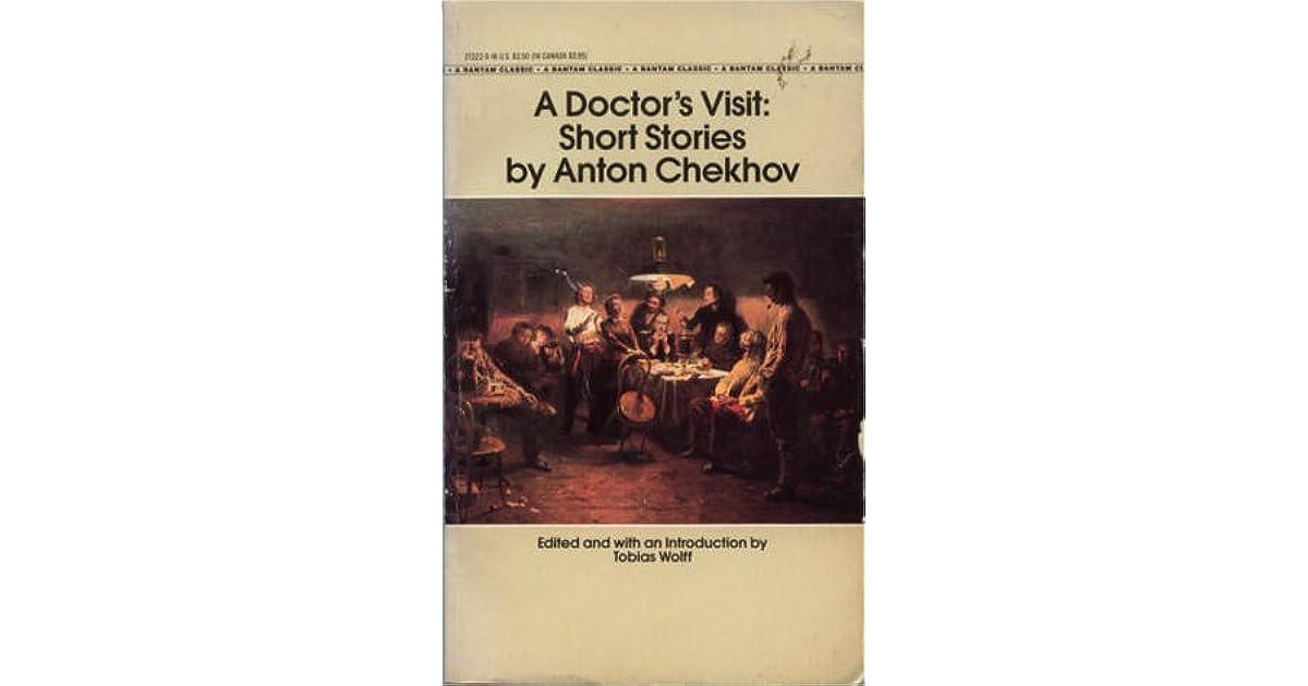A Doctors Visit Short Stories By Anton Chekhov