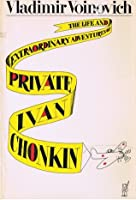 The Life and Extraordinary Adventures of Private Ivan Chonkin