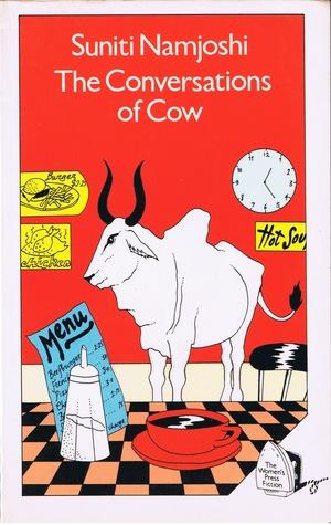 The Conversations of Cow by Suniti Namjoshi