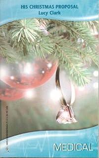 His Christmas Proposal (Harlequin Medical Romance, 326)