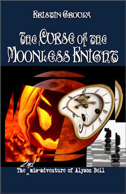 The Curse of the Moonless Knight (mis-adventures of Alyson Bell #2)