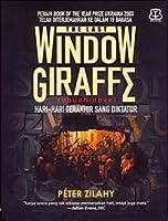The Last Window Giraffe - Hari-hari Terakhir Sang Diktator