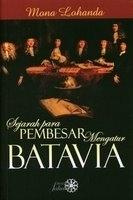 Sejarah Para Pembesar Mengatur Batavia