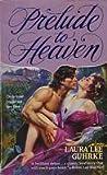 Prelude to Heaven by Laura Lee Guhrke