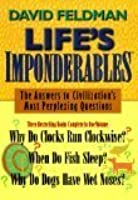 Life's Imponderables: The Answers to Civilzation's Most Perplexing Questions: Why Do Clocks Run Clockwise? When Do Fish Sleep? Why Do Dogs Have Wet Noses?