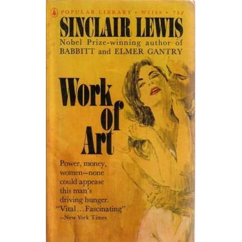 the life and works of sinclair lewis Arrowsmith, the most widely read of sinclair lewis's novels, is the dramatic portrayal of a man passionately devoted to science as a bright, lonely boy in a small.