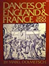 Dances Of England And France From 1450-1600 by Mabel Dolmetsch