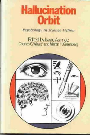 Hallucination Orbit: Psychology in Science Fiction