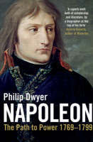 Napoleon: Path To Power 1769   1799 V. 1