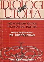 Ideologi dan Utopia: Menyingkap Kaitan Pikiran dan Politik