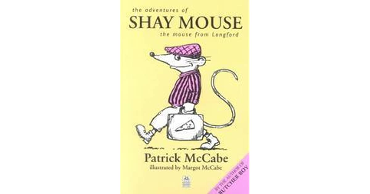 The Adventures of Shay Mouse: The Mouse from Longford by