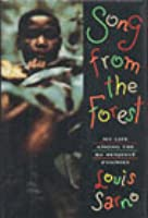 Song from the Forest: My Life Among the Ba-Benjelle Pygmies