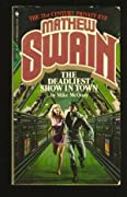 The Deadliest Show in Town (Mathew Swain, #3)