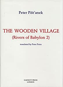 The Wooden Village (Rivers of Babylon, #2)