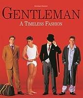 Gentleman; A Timeless Fashion