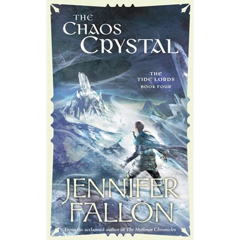 The Chaos Crystal (Tide Lords, #4) by Jennifer Fallon