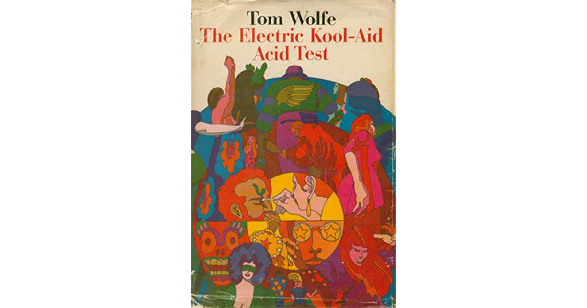 a descriptive analysis about the american experience in the electric kool aid acid test by tom woolf