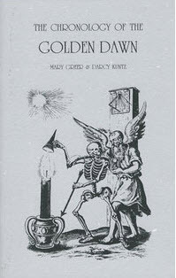 The Chronology of the Golden Dawn: Being the Chronological History of a Magical Order (Golden Dawn Studies No 11)