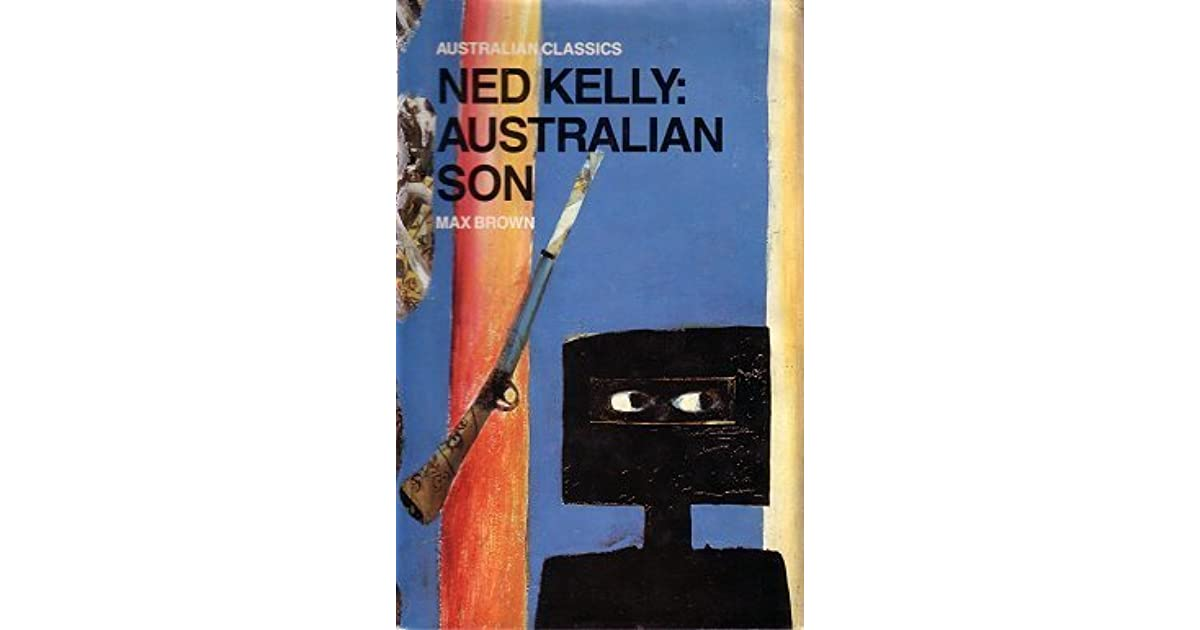 Ned Kelly, Australian Son by Max Brown