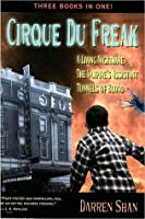 Cirque Du Freak, Three Books in One: A Living Nightmare, The Vampire's Assistant, Tunnels of Blood (Cirque Du Freak, #1-3)