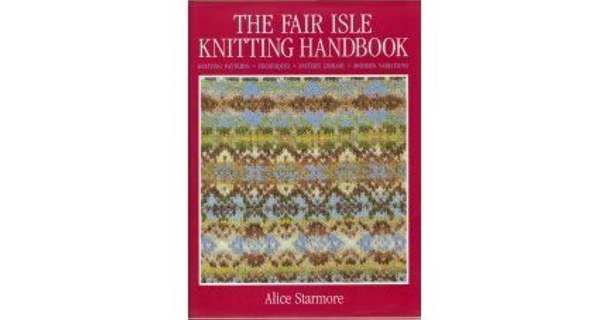 The Fair Isle Knitting Handbook by Alice Starmore