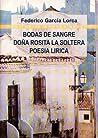 Bodas de sangre, Doña Rosita la soltera, Poesía lírica