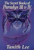 The Secret Books of Paradys III & IV