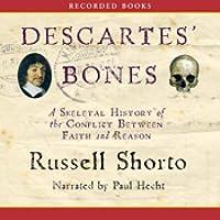 Descartes' Bones: a Skeletal History of the Conflict Between Faith and Reason (Audio CD)
